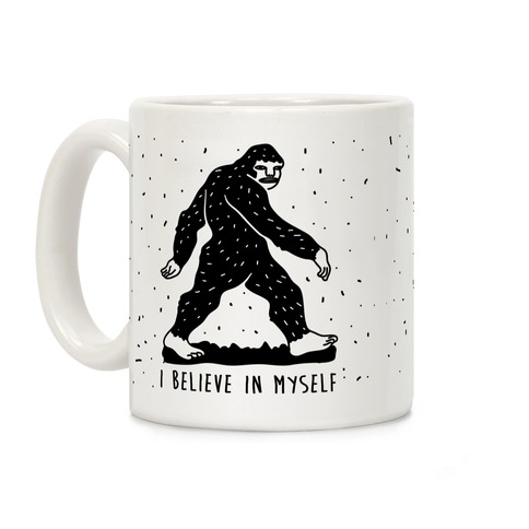 I Believe in Myself Bigfoot Coffee Mug