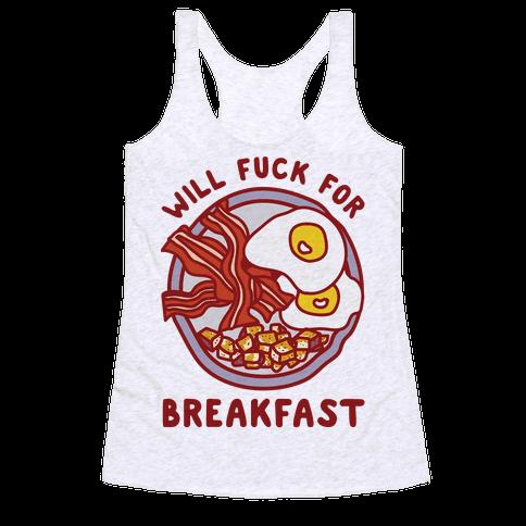 Will F*** For Breakfast Racerback Tank Top