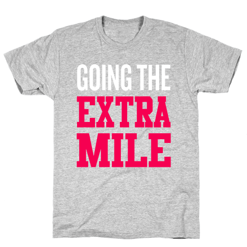 Going The Extra Mile Mens T-Shirt