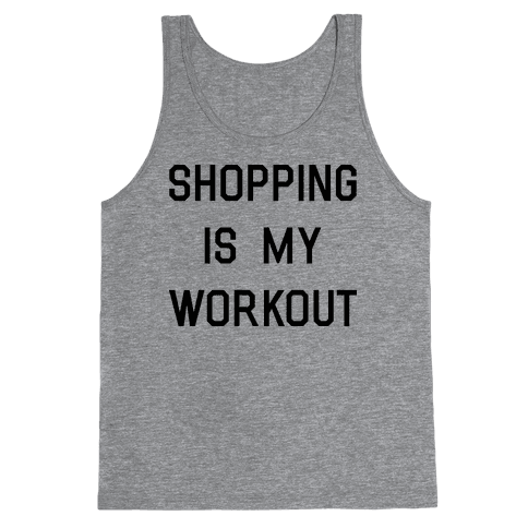Shopping is My Workout Tank Top