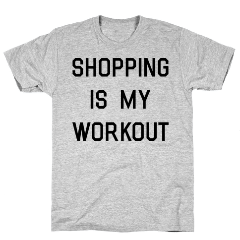 Shopping is My Workout Mens T-Shirt