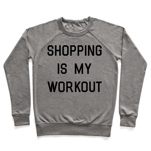 Shopping is My Workout Pullover