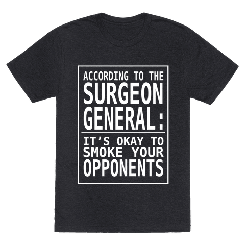 According to the Surgeon General...