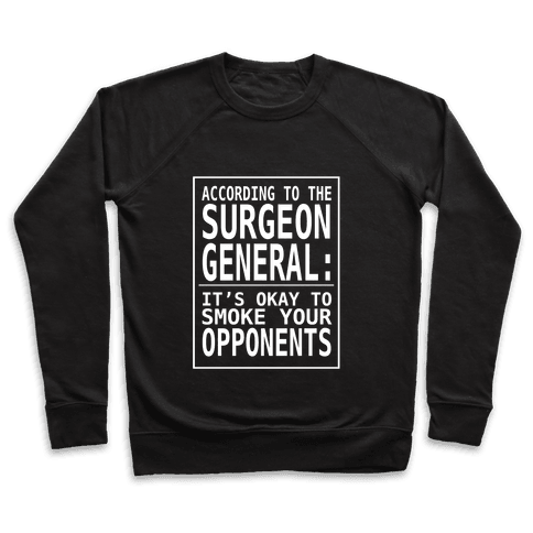 According to the Surgeon General... Pullover