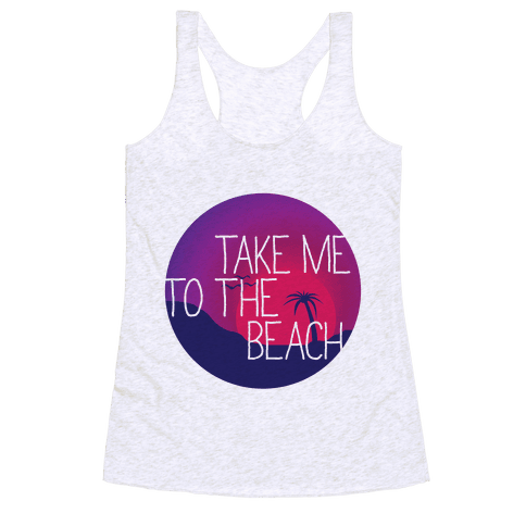 Take Me To The Beach Racerback Tank Top