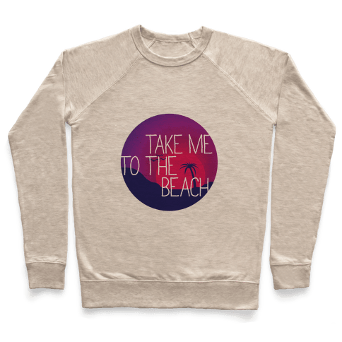 Take Me To The Beach Pullover