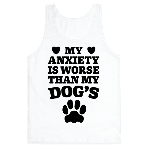 Dog Anxiety Tank Top