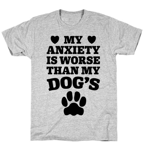 Dog Anxiety T-Shirt