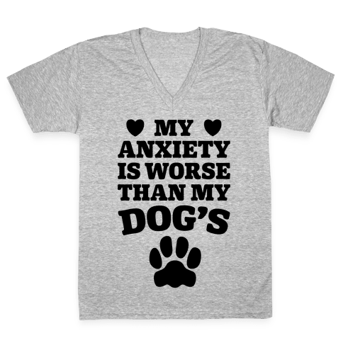 Dog Anxiety V-Neck Tee Shirt