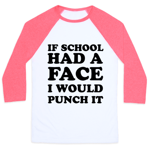 If School Had a Face Baseball Tee