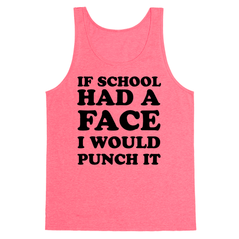 If School Had a Face Tank Top