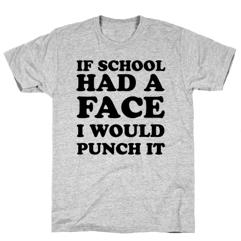 If School Had a Face Mens T-Shirt