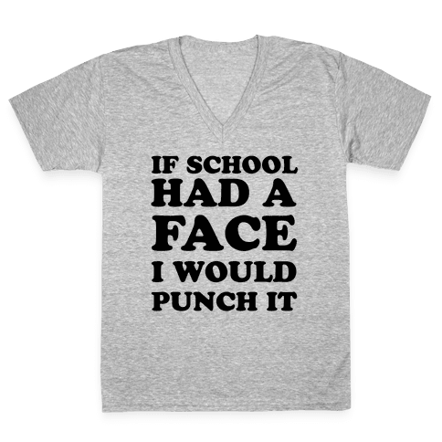 If School Had a Face V-Neck Tee Shirt