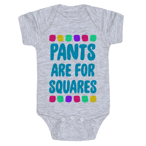 Pants Are For Squares Baby Onesy
