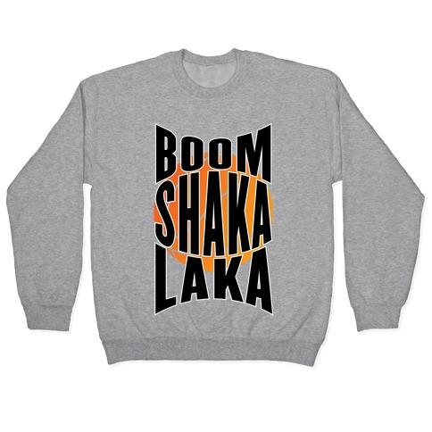 Boom Shaka Laka! Pullover