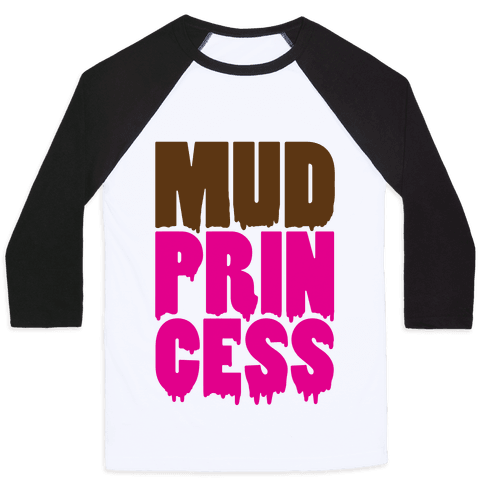 Mud Princess Baseball Tee