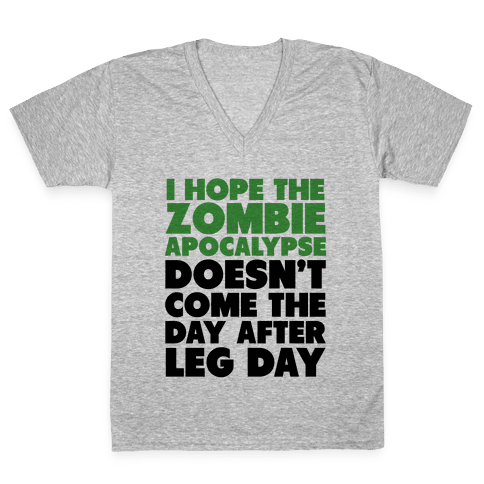 Zombies the Day After Leg Day V-Neck Tee Shirt