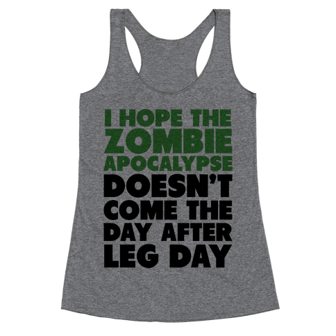 Zombies the Day After Leg Day Racerback Tank Top