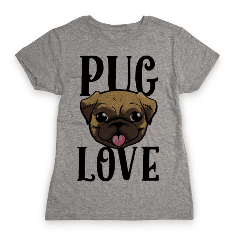 Pug Love Womens T-Shirt