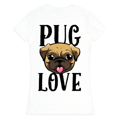 Pug Love Womens T-Shirt
