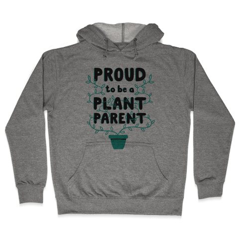 Proud Plant Parent Hooded Sweatshirt