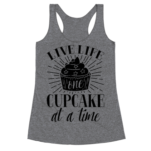Live Life One Cupcake At A Time Racerback Tank Top