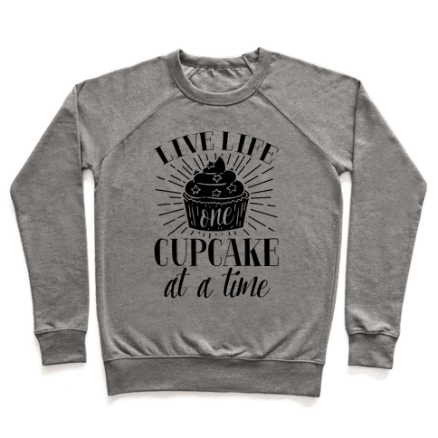 Live Life One Cupcake At A Time Pullover