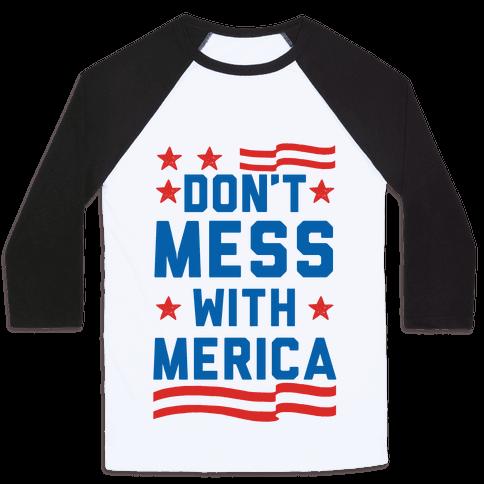 Don't Mess With Merica Baseball Tee