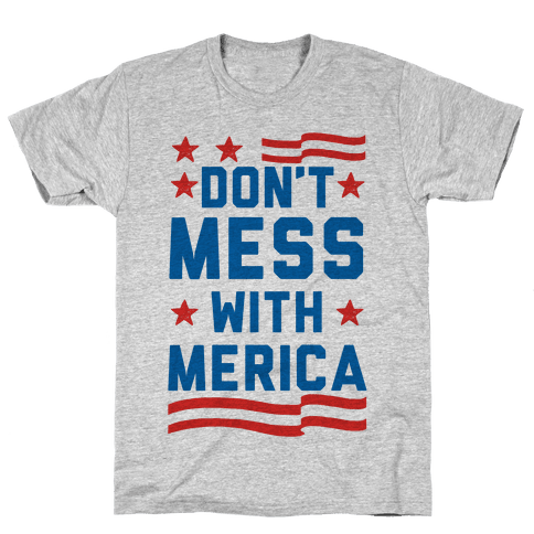 Don't Mess With Merica Mens T-Shirt