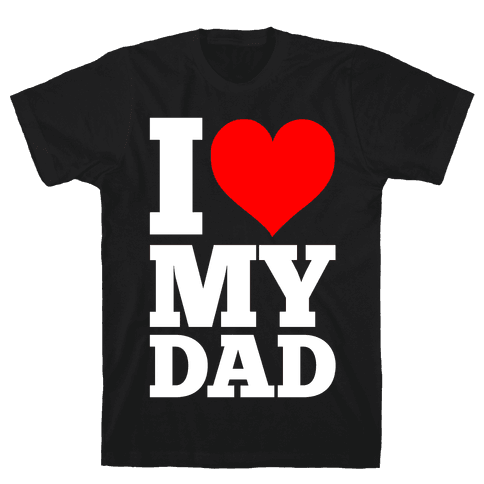 I Heart My Dad Mens T-Shirt