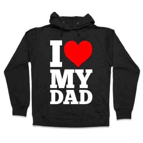 I Heart My Dad Hooded Sweatshirt