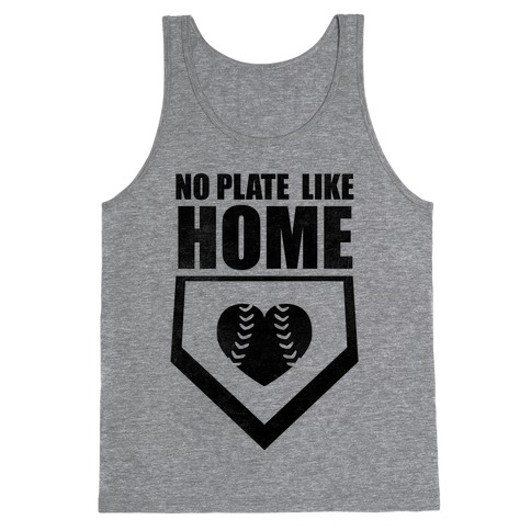 No Plate Like Home (Tank) Tank Top