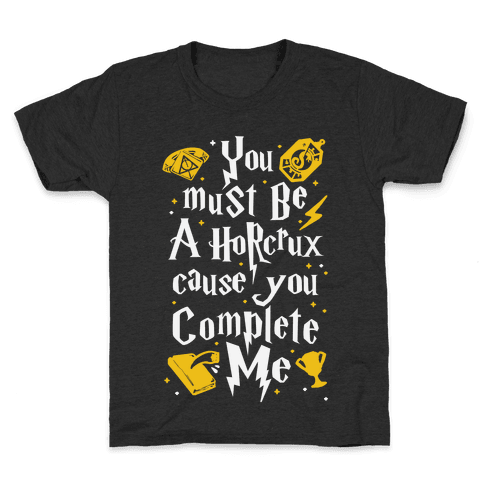You Must Be A Horcrux Cause You Complete Me Kids T-Shirt