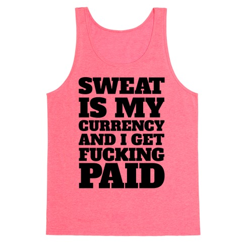 Sweat Is My Currency Tank Top