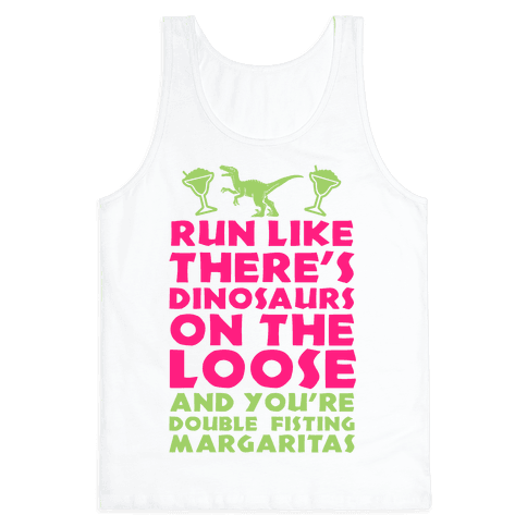 Run Like Dinosaurs are on the Loose Tank Top