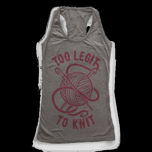 Too Legit To Knit Racerback Tank Top