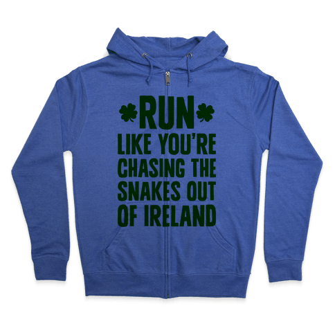 Run Like You're Chasing The Snakes Out Of Ireland Zip Hoodie