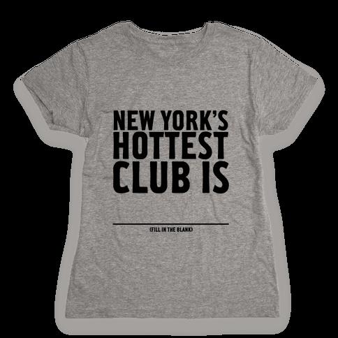 Hottest Club Womens T-Shirt
