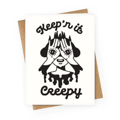 Keep'n It Creepy Greeting Card