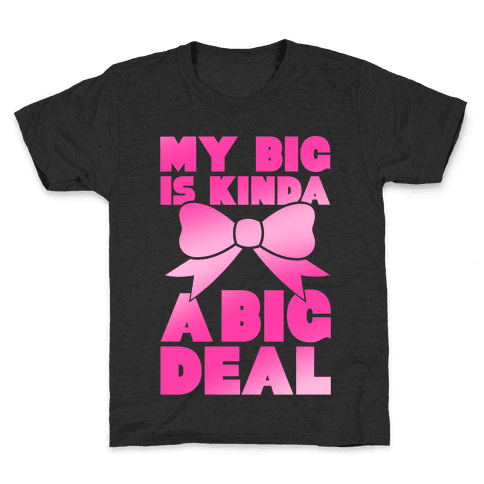 My Big Is Kinda A Big Deal Kids T-Shirt