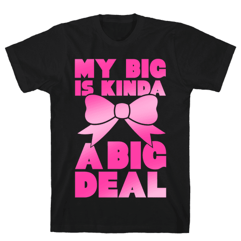 My Big Is Kinda A Big Deal Mens T-Shirt