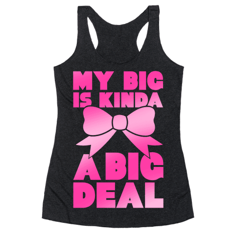 My Big Is Kinda A Big Deal Racerback Tank Top
