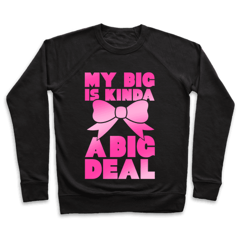 My Big Is Kinda A Big Deal Pullover