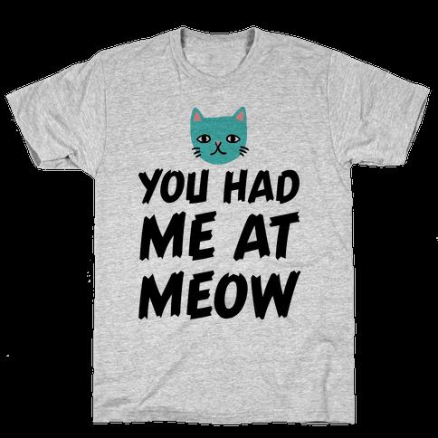 You Had Me At Meow Mens T-Shirt