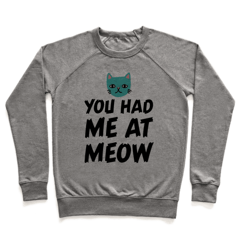 You Had Me At Meow Pullover