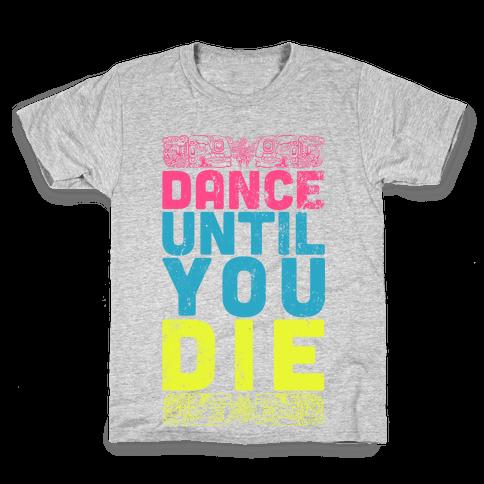 Dance Until You Die (Tank) Kids T-Shirt