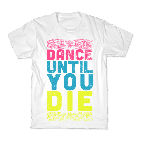 Dance Until You Die (Tank) Kids T-Shirt