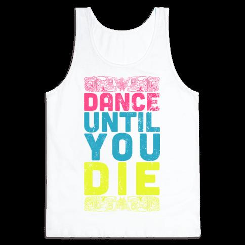 Dance Until You Die (Tank) Tank Top