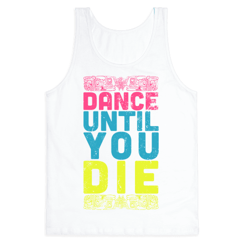 Dance Until You Die (Tank)