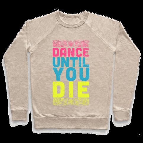 Dance Until You Die (Tank) Pullover